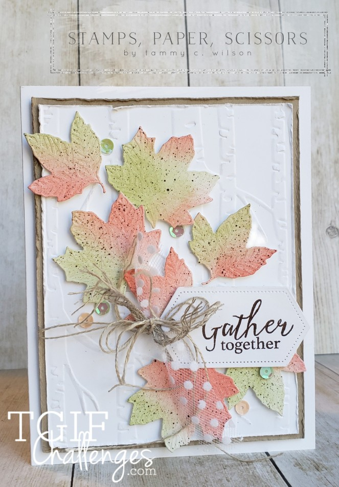 Gather Together - Leaves - TGIF by Tammy C. Wilson